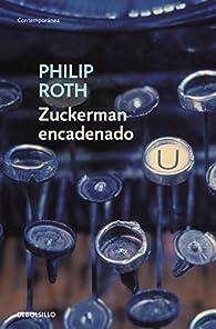 Zuckerman encadenado par Philip Roth