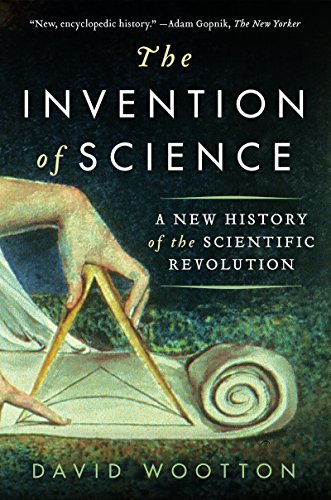 The Invention of Science: A New History of the Scientific Revolution (English Edition) por David Wootton
