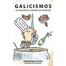 Galicismos: 50 palavras vindas do francês (etimologia Livro 1) (Portuguese Edition)