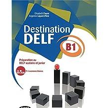 Destination Delf. Volume B. Per le Scuole superiori. Con CD-ROM: DESTINATION DELF B1+CDR