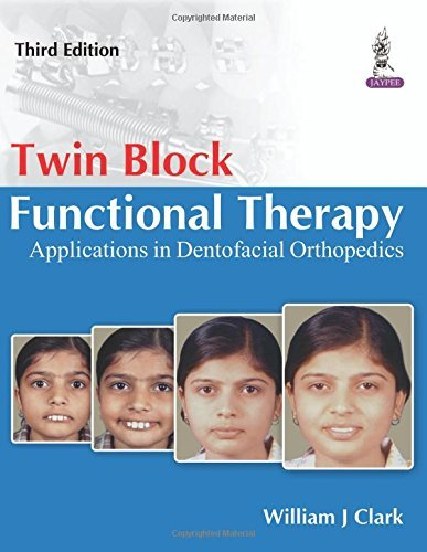 Twin Block Functional Therapy: Applications in Dentofacial Orthopaedics by William Clark (2014-09-30)