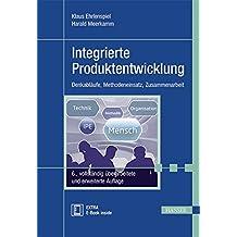 Integrierte Produktentwicklung: Denkabläufe, Methodeneinsatz, Zusammenarbeit