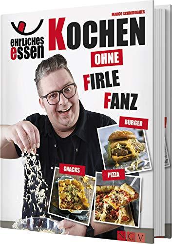 Ehrliches Essen: Kochen ohne Firlefanz (Essen Kochen Von Das)