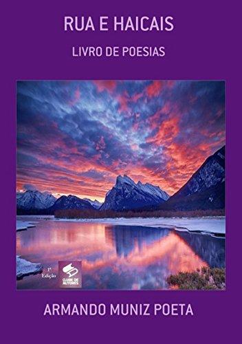Rua E Haicais (Portuguese Edition) por Armando Muniz Poeta