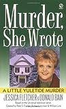 Murder, She Wrote: a Little Yuletide Murder by Jessica Fletcher (1998-10-01)
