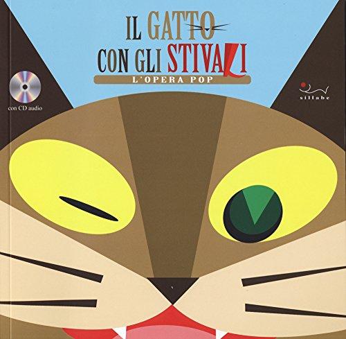Il gatto con gli stivali. L'opera pop. Con CD Audio