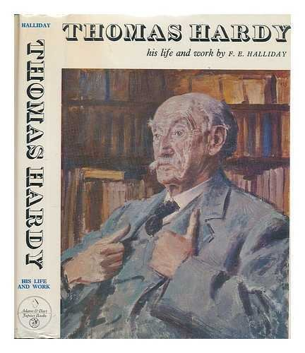 thomas-hardy-his-life-and-work-by-f-e-halliday