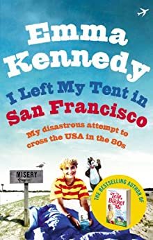 I Left My Tent in San Francisco by [Kennedy, Emma]