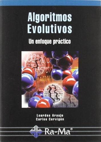 Algoritmos evolutivos: un enfoque práctico por Carlos Cervigon Ruckaé r