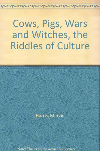 cows pigs wars witches by marvin harris essays During the vietnam war, however, the flag became to many americans a symbol  of war and imperialism  cows, pigs, wars, and witches: the riddles of culture   according to anthropologist marvin harris, cows are worshipped in india.