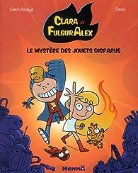 Clara et Alex, tome 1 : Le voleur de jouets par Santi Anaya