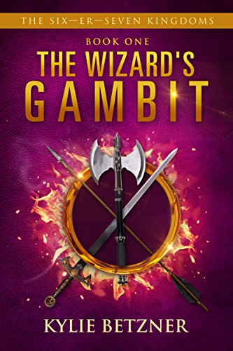 The Wizard's Gambit (The Six-Er-Seven Kingdoms Book 1) by [Betzner, Kylie]