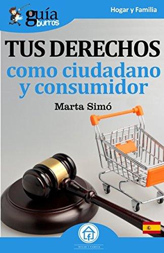 Guíaburros Tus derechos como ciudadano y consumidor (Guíburros)