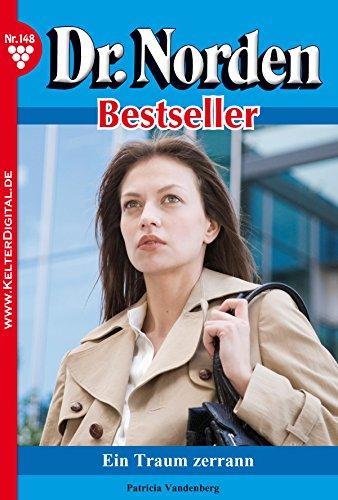 Dr. Norden Bestseller 148 - Arztroman: Ein Traum zerrann
