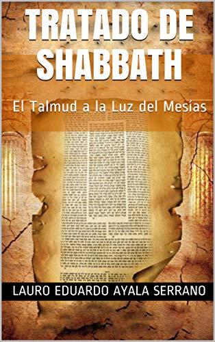 Tratado de Shabbath: El Talmud a la Luz del Mesías (Talmud Seder Moed nº 1)