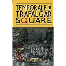 Temporale a Trafalgar Square