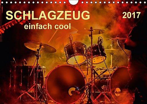 Preisvergleich Produktbild Schlagzeug - einfach cool (Wandkalender 2017 DIN A4 quer): Schlagzeug, das Instrument, dass nicht nur den Musiker, sondern während eines Konzertes ... (Monatskalender, 14 Seiten ) (CALVENDO Kunst)