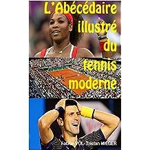 L'abécédaire illustré du tennis moderne (French Edition)