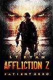 Affliction Z: Patient Zero (Post Apocalyptic Zombie Thriller)