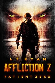 Affliction Z: Patient Zero (Post Apocalyptic Zombie Thriller) (English Edition) par [Ryan, L.T.]