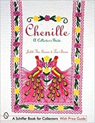 [(Chenille : A Collector's Guide)] [By (author) Judith-Ann Greason ] published on (July, 2007)