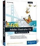 Adobe Illustrator CC: 2. Auflage, aktuell zu Illustrator CC 2015 - auch für Illustrator CS6 geeignet