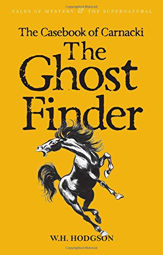 The Casebook of Carnacki the Ghost-Finder (Tales of Mystery & The Supernatural) por W. H. Hodgson