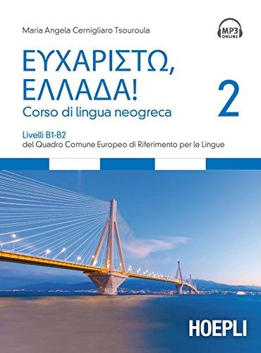 Eucharistò, Ellada! Corso di lingua neogreca: 2 (Corsi di lingua) por Maria Angela Cernigliaro Tsouroula