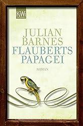 Flauberts Papagei: Roman (KiWi)