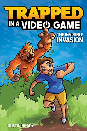 Trapped in a Video Game (Book 2): The Invisible Invasion (English Edition)