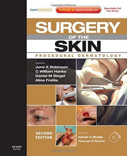 Surgery of the Skin: Procedural Dermatology (Expert Consult - Online and Print), 2e 2nd Edition by Robinson MD, June K., Hanke MD MPH FACP, C. William, Siege (2010) Hardcover