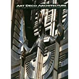 Art Deco Architecture: Design, Decoration and Detail from the Twenties and Thirties by Patricia Bayer (1992-10-02)