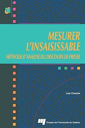 Mesurer l'insaisissable: Méthode d'analyse du discours de presse par Lise Chartier