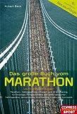 Das große Buch vom Marathon - Lauftraining mit System - Marathon-, Halbmarathon, Ultralauf- und 10-km-Training - Für Einsteiger, Fortgeschrittene und Krafttraining, Ernährung, Gymnastik