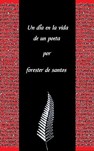 Un dia en la vida de un poeta por Forester de Santos