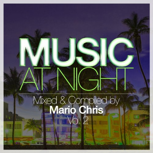 Music At Night, Vol. 2 (Mixed & Compiled by Mario Chris)