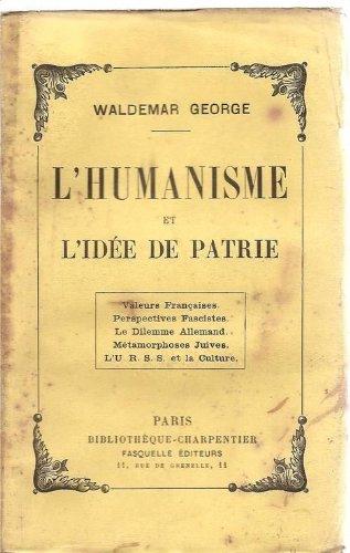 Waldemar George. L'Humanisme et l'ide de patrie