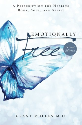 Emotionally Free - Second Edition by Grant Mullen M.D. (2013-07-02)