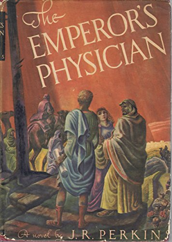 The Emperor's physician, by J. R. Perkins
