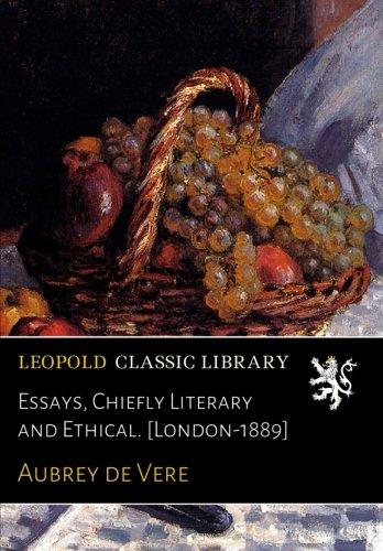 Essays, Chiefly Literary and Ethical. [London-1889] por Aubrey de Vere