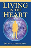 Living in the Heart: How to Enter Into the Sacred Space Within the Heart with CD (Audio)