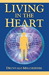 Living in the Heart: How to Enter into the Sacred Space Within the Heart