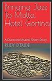 Bringing Jazz To Malta,  Hotel Gortina: A Diamond Asanti Short Story