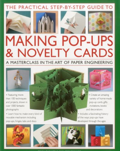 Practical Step-by-step Guide to Making Pop-ups and Novelty Cards: a How-to Guide to the Art of Paper Engineering, Featuring Over 100 Techniques and ... 1000 Fantastic Photographs and Illustrations por Trish Phillips