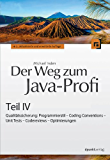 Der Weg zum Java-Profi - Teil IV: Qualitätssicherung: Programmierstil - Coding Conventions - Unit Tests - Codereviews - Optimierungen