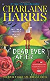 Dead Ever After: A Sookie Stackhouse Novel (Sookie Stackhouse/True Blood, Band 13)