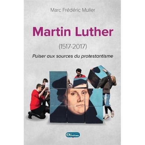Martin Luther (1517-2017) : Puiser aux sources du protestantisme