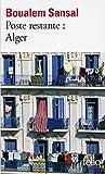 Poste restante:Alger: Lettre de colère et d'espoir à mes compatriotes