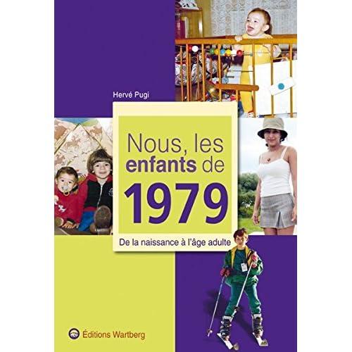 Nous, les enfants de 1979 : De la naissance à l'âge adulte