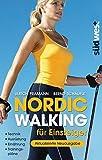 Nordic Walking für Einsteiger: Technik ? Ausrüstung ? Ernährung ? Trainingspläne